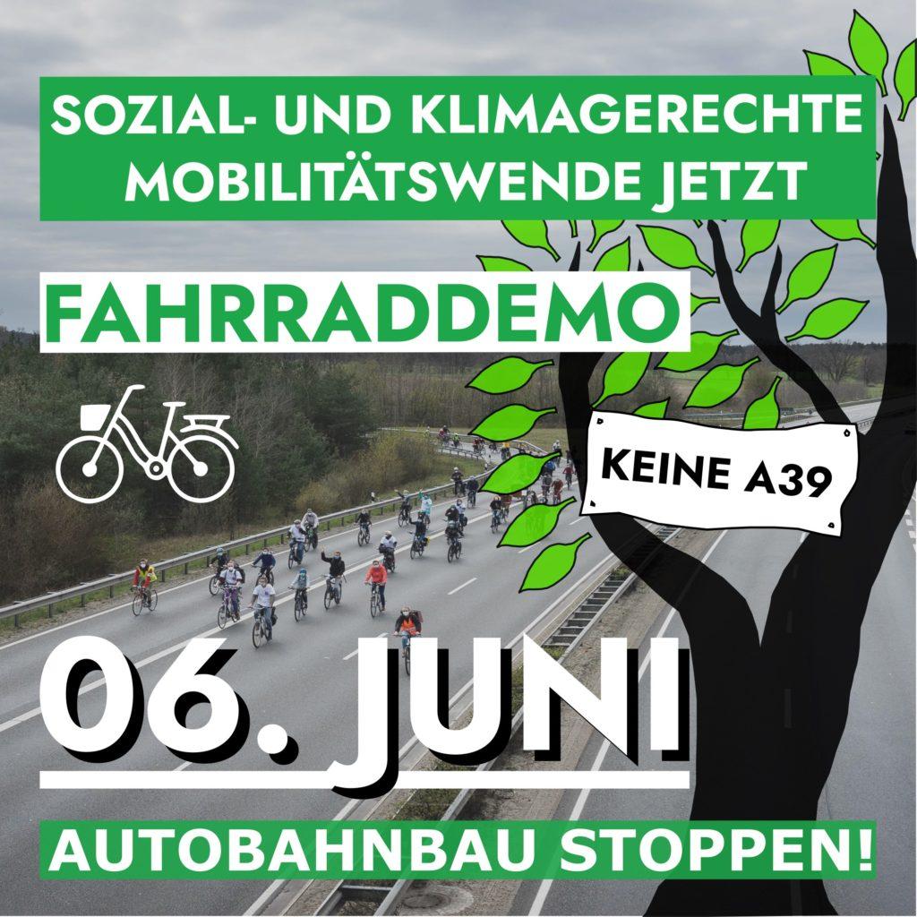 Ankündigugn der Fahrraddemo: Sozial und klimagerechte Mobilitätswende jetzt Fahrraddemo Keine A 39 06. Juni Autibahn stoppen mit Bild einer Fahrraddemo auf einer Autobahn, ein baum ist zusehen im Vordergrund, ein Fahrradloge nich dazu